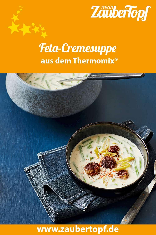 Feta-Cremesuppe aus dem Thermomix® - Foto: Jorma Gottwald