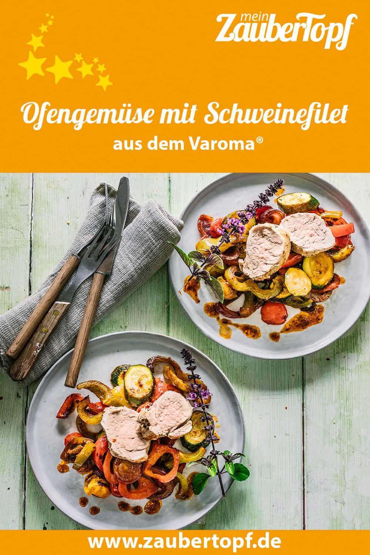 Ofengemüse mit Schweinefilet aus dem Varoma® - Foto: Tina Bumann