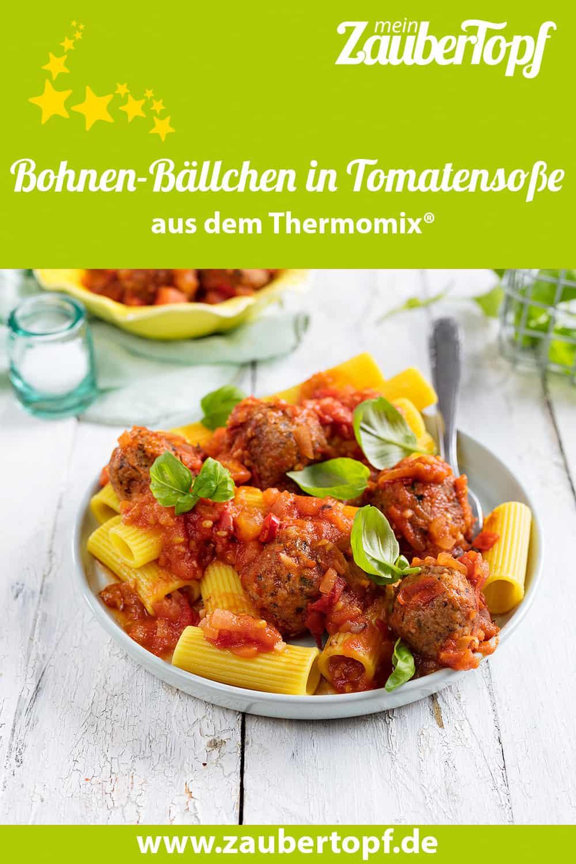 Bohnen-Bällchen in Tomatensoße mit Rigatoni aus dem Thermomix® – Foto: Frauke Antholz