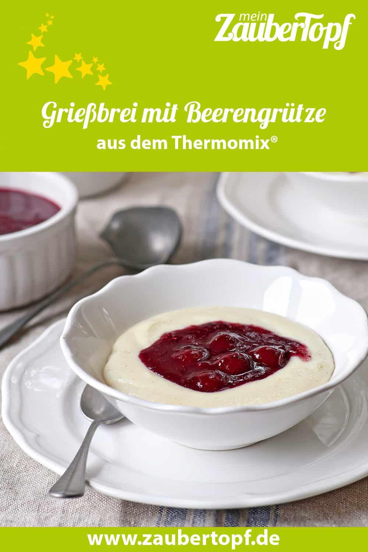 Grießbrei mit Beerengrütze aus dem Thermomix® –Foto: Alexandra Panella