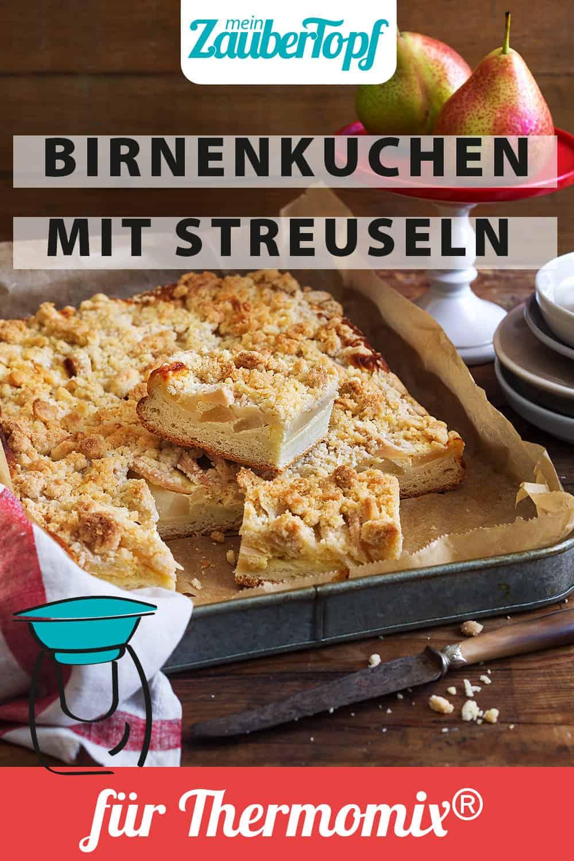 Birnenkuchen mit Streuseln mit dem Thermomix® - Foto: Ira Leoni