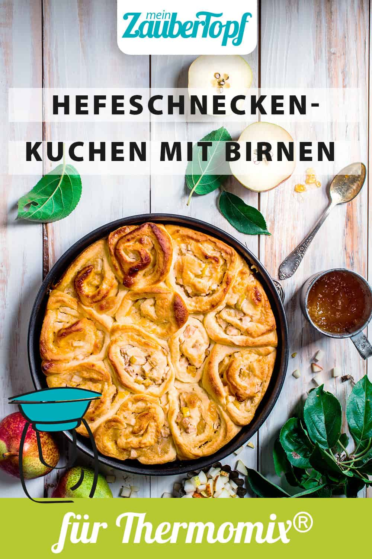 Hefeschneckenkuchen mit Marzipan und Birnen mit dem Thermomix® - Foto: Katharina Küllmer