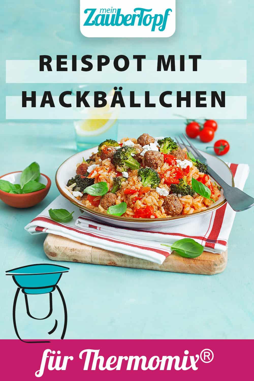 Reispot mit Hackbällchen und Brokkoli aus dem Thermomix® - Foto: Ira Leoni