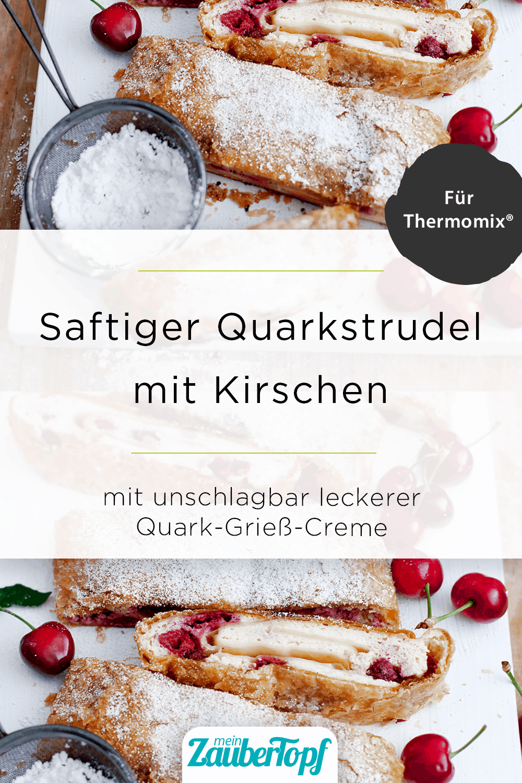 Quarkstrudel mit Kirschen mit dem Thermomix® - Ira Leoni