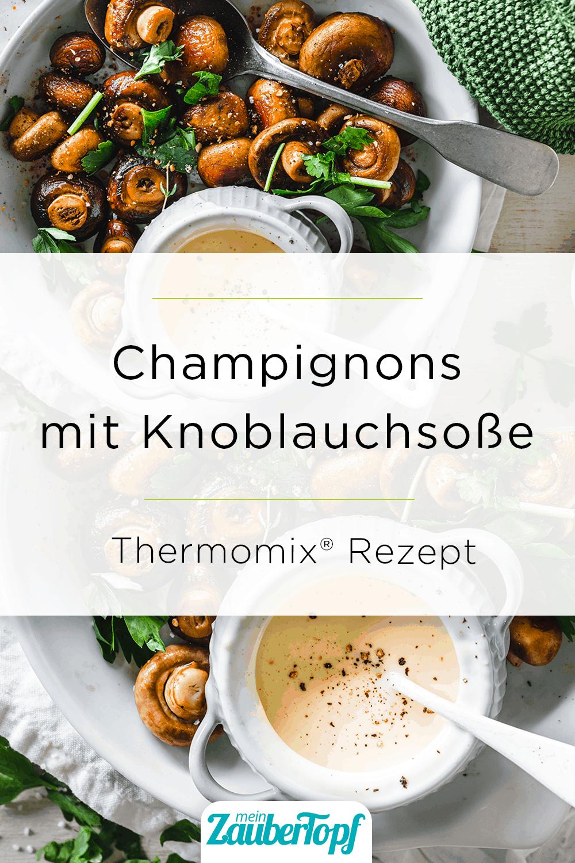 Champignons in Knoblauchsoße mit dem Thermomix® –Foto: Tina Bumann
