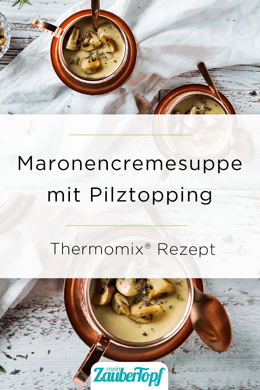 Maronencremesuppe mit Pilztopping mit dem Thermomix® –Foto: Anna Gieseler