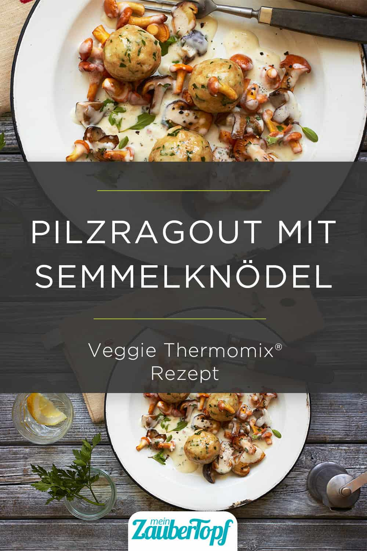Pilzragout mit Semmelknödeln aus dem Thermomix® - Foto: Nicky & Max